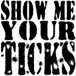 show-me-your-ticks-shirt