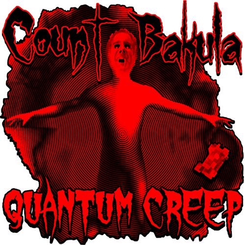 New Weird Creeper T Shirt – Count Bakula Quantum Creep!