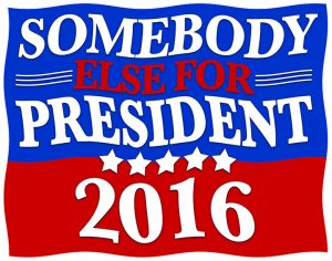 Somebody-Else-For-President-2016-Wavy