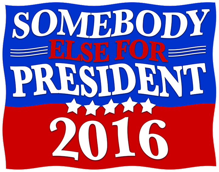 somebody else for president