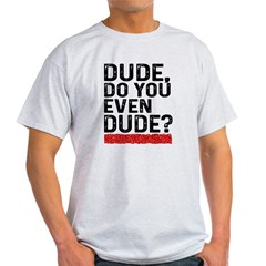 Dude, Do You Even Dude?