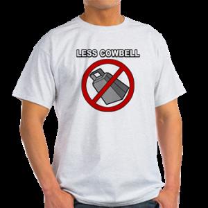 less cowbell shirt walken